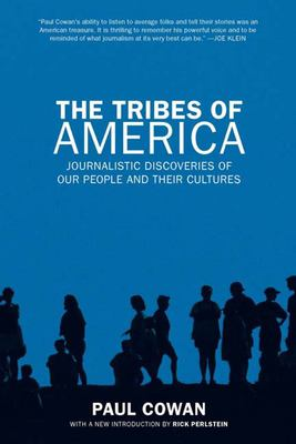 The Tribes of America: Journalistic Discoveries of Our People and Their Cultures 9781595582300