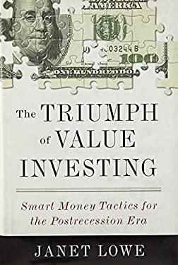 The Triumph of Value Investing: Smart Money Tactics for the Postrecession Era 9781591843740