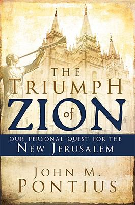 The Triumph of Zion: Our Personal Quest for the New Jerusalem 9781599552309