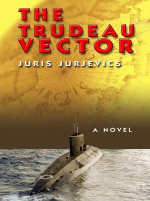 The Trudeau Vector 9781597220989