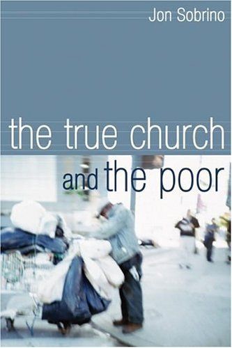 The True Church and the Poor 9781592449781