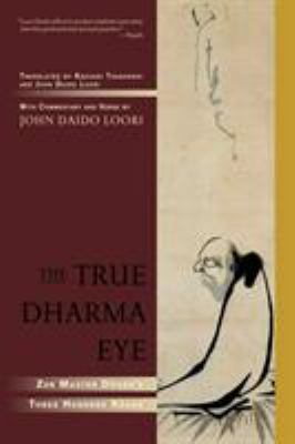 The True Dharma Eye: Zen Master Dogen's Three Hundred Koans 9781590304655