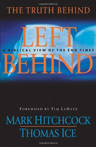 The Truth Behind Left Behind: A Biblical View of the End Times 9781590523667