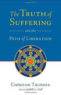 The Truth of Suffering and the Path of Liberation 9781590306680