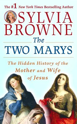 The Two Marys: The Hidden History of the Mother and Wife of Jesus 9781598875133