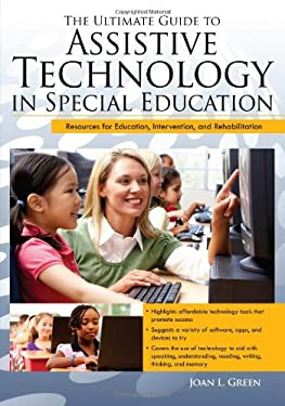 The Ultimate Guide to Assistive Technology in Special Education: Resources for Education, Intervention, and Rehabilitation 9781593637194