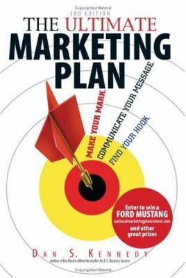 The Ultimate Marketing Plan: Find Your Hook. Communicate Your Message. Make Your Mark. 9781593374969