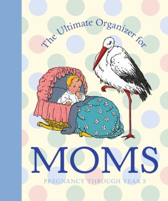 The Ultimate Organizer for Moms 9781599620763