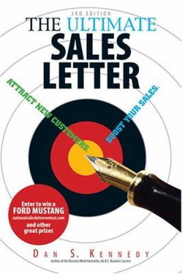 The Ultimate Sales Letter: Attract New Customers. Boost Your Sales 9781593374990