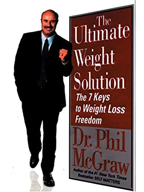 The Ultimate Weight Solution: The 7 Keys to Weight Loss Freedom 9781594130793