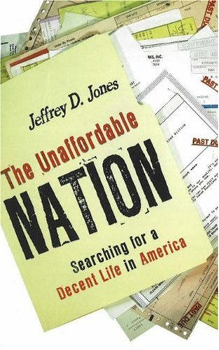 The Unaffordable Nation: Searching for a Decent Life in America 9781591025153