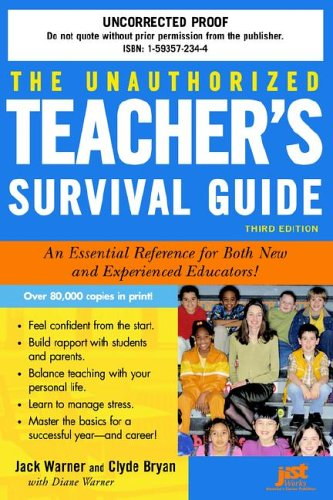 The Unauthorized Teacher's Survival Guide: An Essential Reference for Both New and Experienced Educators!