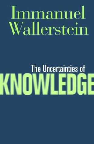 The Uncertainties of Knowledge 9781592132430