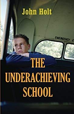 The Underachieving School 9781591810384