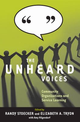 The Unheard Voices: Community Organizations and Service Learning 9781592139941