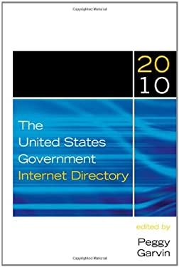 The United States Government Internet Directory 9781598884210
