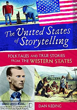 The United States of Storytelling: Folktales and True Stories from the Western States 9781591587286