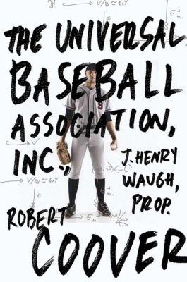 The Universal Baseball Association, Inc. J. Henry Waugh, Prop. 9781590203118