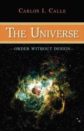 The Universe: Order Without Design 7247164