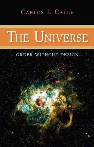 The Universe: Order Without Design 9781591027140