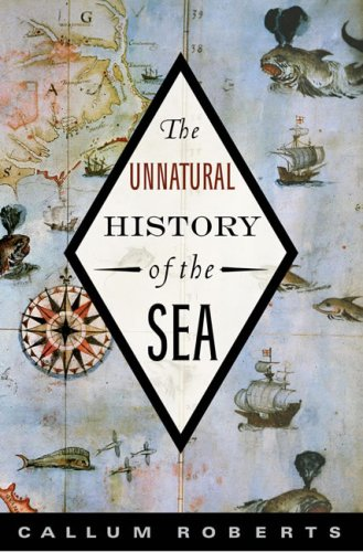 The Unnatural History of the Sea 9781597261029
