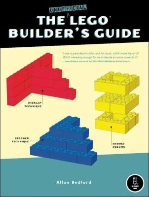 The Unofficial LEGO Builder's Guide 9781593270544