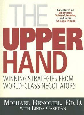 The Upper Hand: Winning Strategies from World-Class Negotiators 9781593377359