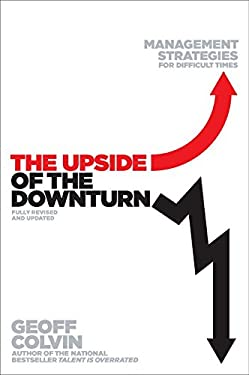 The Upside of the Downturn: Management Strategies for Difficult Times 9781591845591