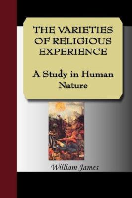 The Varieties of Religious Experience - A Study in Human Nature 9781595478290