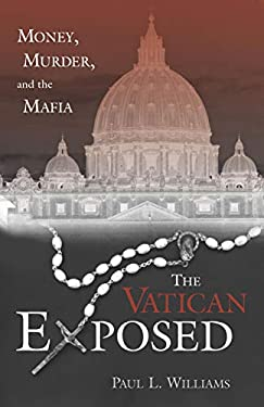 The Vatican Exposed: Money, Murder, and the Mafia 9781591020653