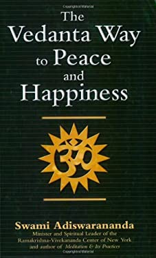 The Vedanta Way to Peace and Happiness 9781594731808