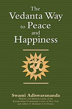 The Vedanta Way to Peace and Happiness 9781594730344