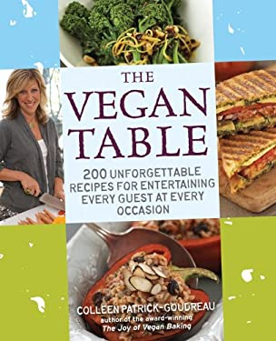 The Vegan Table: 200 Unforgettable Recipes for Entertaining Every Guest at Every Occasion 9781592333745