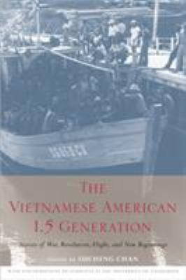The Vietnamese American 1.5 Generation: Stories of War, Revolution, Flight and New Beginnings 9781592135011