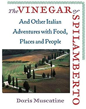 The Vinegar of Spilamberto: And Other Italian Adventures with Food, Places, and People 9781593760816
