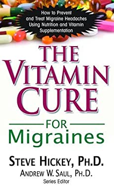 The Vitamin Cure for Migraines 9781591202677