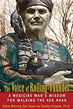 The Voice of Rolling Thunder: A Medicine Man's Wisdom for Walking the Red Road 9781591431336