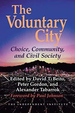 The Voluntary City: Choice, Community, and Civil Society 9781598130324