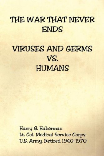 The War That Never Ends - Viruses and Germs Vs. Humans 9781598247992