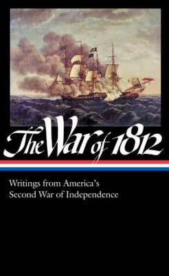 The War of 1812: Writings from America's Second War of Independence: (Library of America #232) 9781598531954
