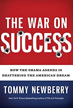 The War on Success: How the Obama Agenda Is Shattering the American Dream 9781596981188