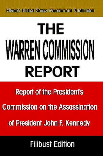 The Warren Commission Report: Report of the President's Commission on the Assassination of President John F. Kennedy 9781599869254