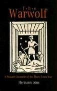 The Warwolf: A Peasant Chronicle of the Thirty Years War 9781594160264
