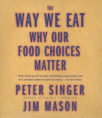 The Way We Eat: Why Our Food Choices Matter 9781598870329