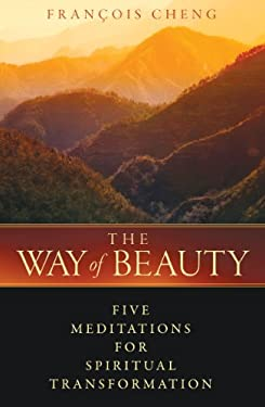 The Way of Beauty: Five Meditations for Spiritual Transformation 9781594772870
