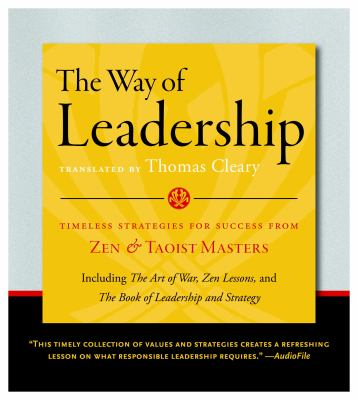 The Way of Leadership: Timeless Strategies for Success from Zen & Taoist Masters 9781590306550
