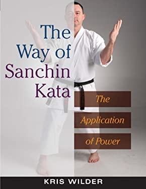 The Way of Sanchin Kata: The Application of Power 9781594390845