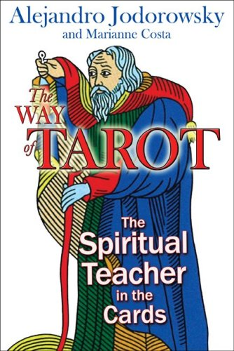 The Way of Tarot: The Spiritual Teacher in the Cards 9781594772634