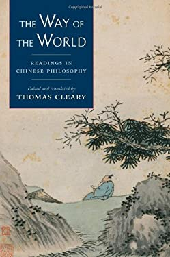 The Way of the World: Readings in Chinese Philosophy 9781590307380