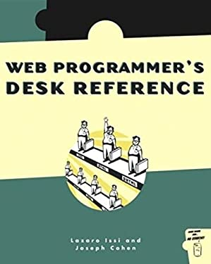 The Web Programmer's Desk Reference: A Complete Cross-Reference to HTML, CSS, and JavaScript 9781593270117